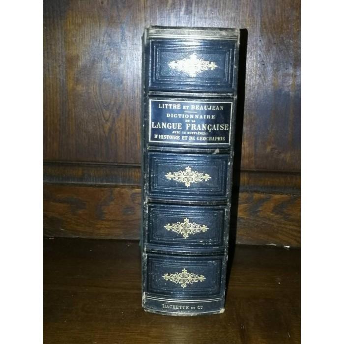 Dictionnaire de la langue Française avec un supllément d'histoire et de géographie, abrégé du Littré par A. Beaujean