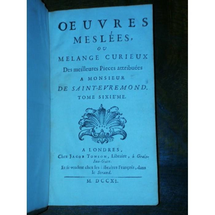 Oeuvres meslées ou mélange curieux de Monsieur Saint-Evremond 1711