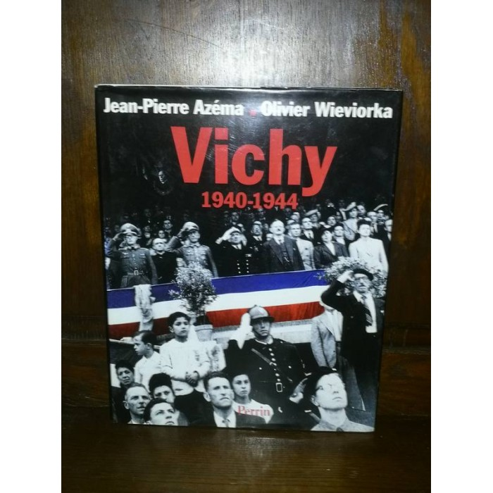 Vichy 1940-1944 par jean-pierre Azéma et olivier Wieviorka