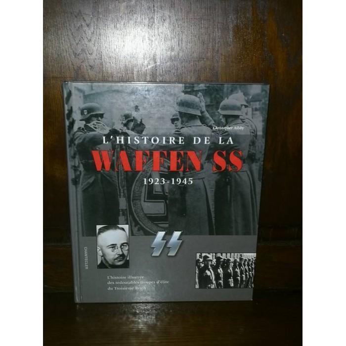 L'Histoire de la Waffen SS 1923-1945 par christopher Ailsby