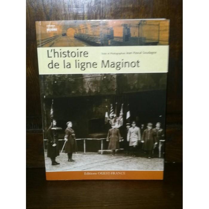 L'Histoire de la ligne Maginot par jean pascal Soudagne
