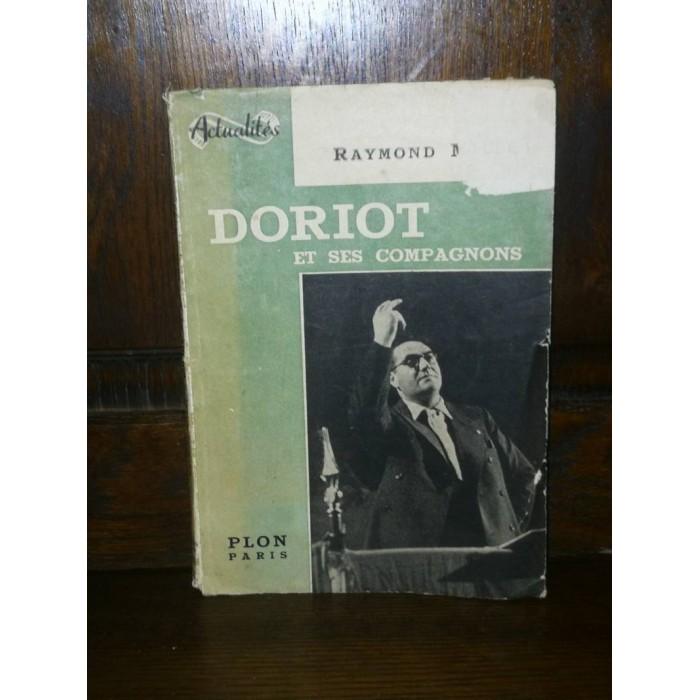 Doriot et ses compagnons par Raymond Millet