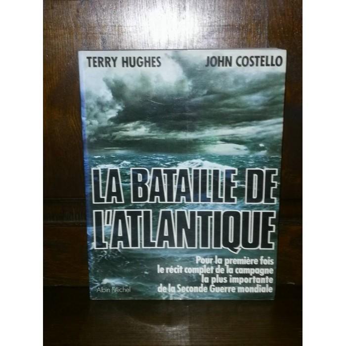 La Bataille de l'Atlantique par Terry Hughes et John Costello