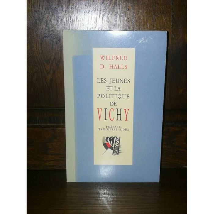 Les jeunes et la politique de Vichy par Wilfred D. Halls