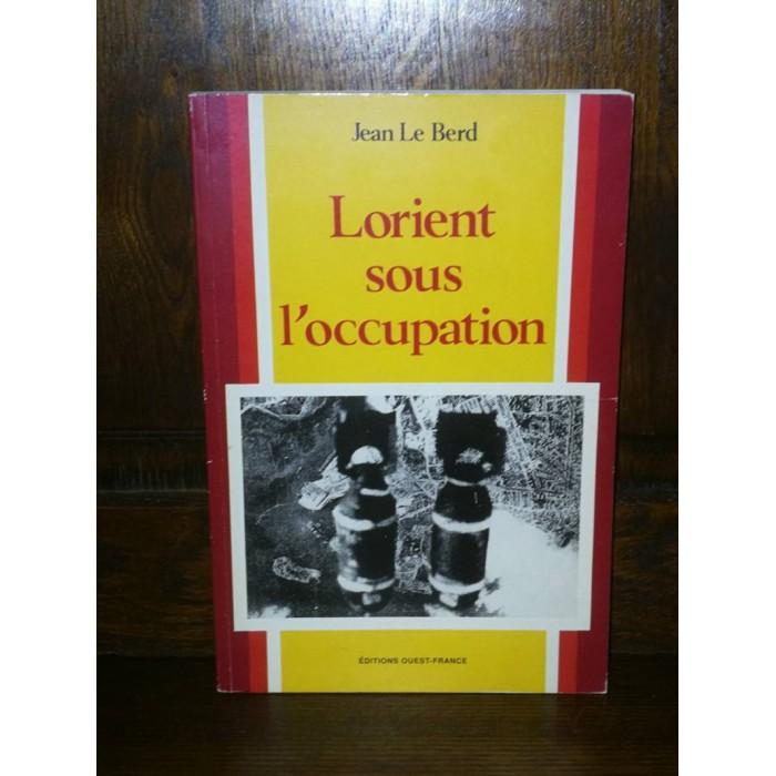 Lorient sous l'Occupation par jean Le Berd