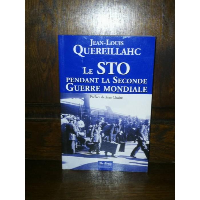 Le STO pendant la Seconde Guerre Mondiale par jean-louis Quereillahc