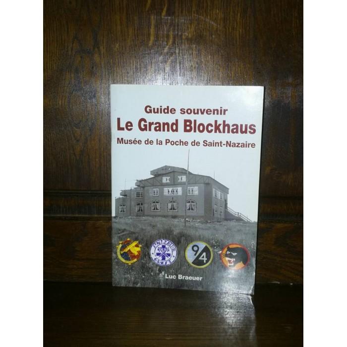Le grand blockhaus Musée de la poche de Saint-Nazaire Guide souvenir par luc Braeuer