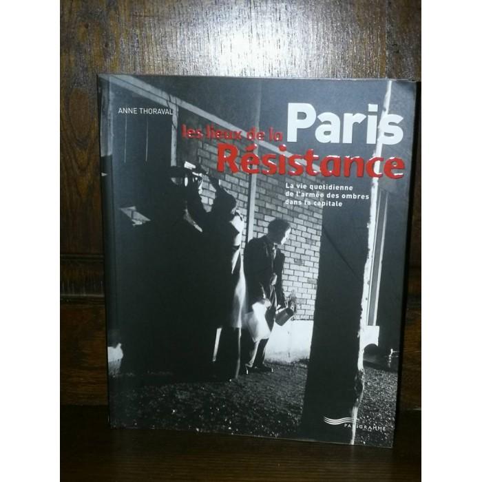 Paris les lieux de la Résistance par anne Thoraval