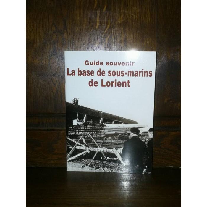 La base de sous-marins de Lorient Guide souvenir