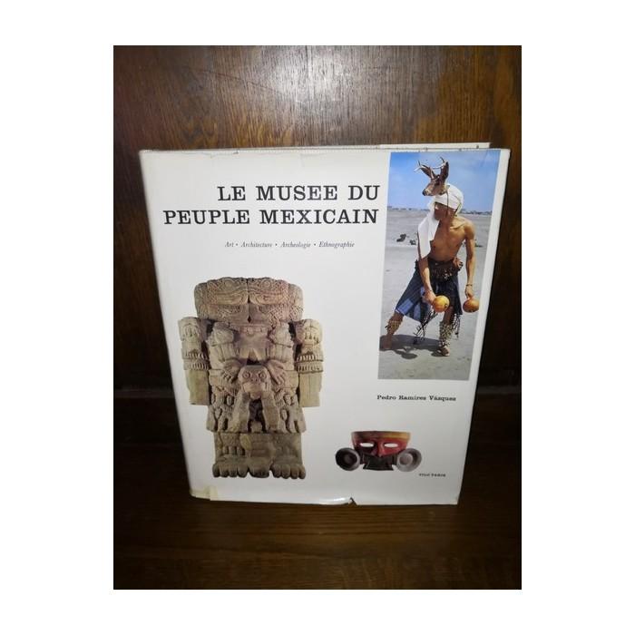 Le musée du peuple Mexicain par pedro Ramirez Vazquez