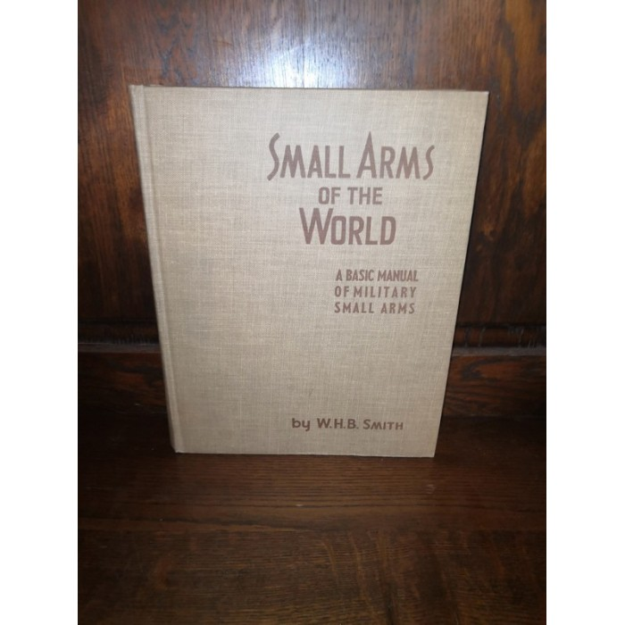 Small arms of the world par W.H.B. Smith