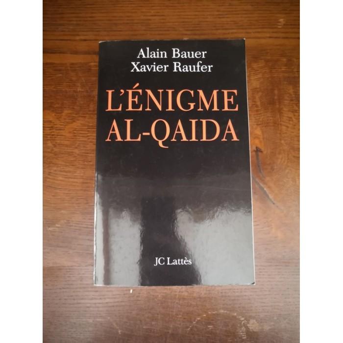 L'énigme Al-Qaida par alain Bauer et xavier Raufer