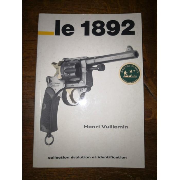 Le 1892 par henri Vuillemin Revolver MAS mle