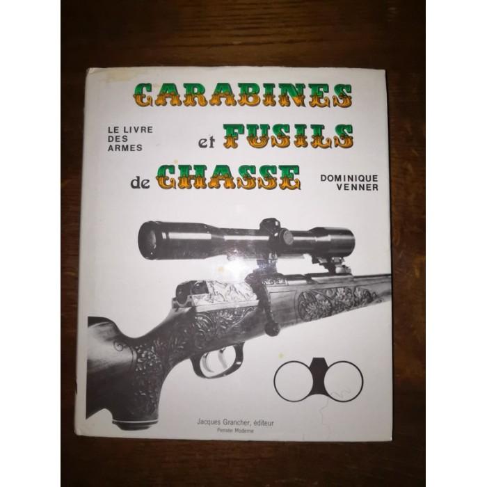 Carabines et fusils de chasse le livre des armes par dominique Venner 2 Tomes complet