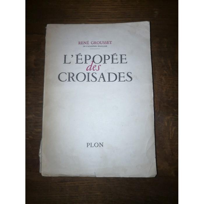 L'épopée des croisades par rené Grousset
