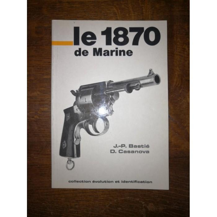 Le 1870 de Marine par J.P. Bastié et D. Casanova