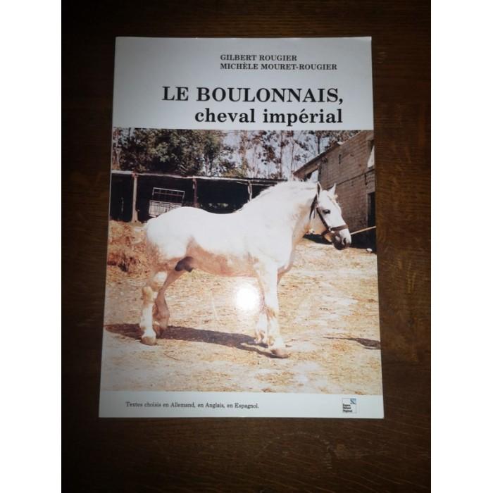 Le BOULONNAIS cheval impérial par gilbert Rougier et Michèle Mouret-Rougier