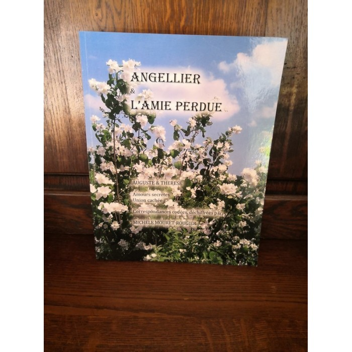 Angellier L'Amie perdue par Michèle Mouret-Rougier dédicacé