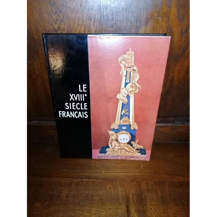 Le XVIIIème siècle Français Collection Connaissance des arts